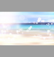 beautiful blurred beach seaside bokeh landscape vector image