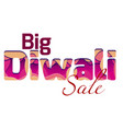 big diwali sale with 3d inscription of the vector image