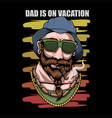 father vacation retro vector image