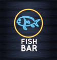fish bar neon lights vector image