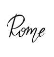 rome hand drawn lettering isolated template vector image