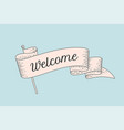 welcome old school vintage ribbon flag vector image vector image