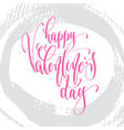 Happy valentines day - hand lettering inscription