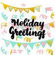 holiday greetings handwritten postcard vector image vector image