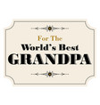 worlds best grandpa vector image vector image