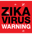 Zika Virus Warning Sign vector image vector image