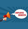 hand holding megaphone employee benefits banner vector image vector image