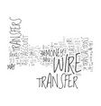 what is a bank wire transfer text word cloud vector image vector image