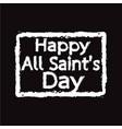 all saints day calligraphic typograph design vector image
