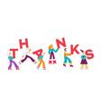 flat people carry thanks letter on shoulder vector image