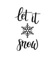 let it snow calligraphy design vector image vector image