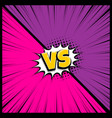 versus comic text speech bubble vector image