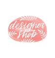 designer shop handwritten color lettering vector image vector image