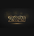 2021 happy new year gold number design firework vector image vector image