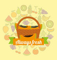 label wicker basket with always fresh papaya vector image vector image