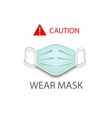 surgical mask concept icon caution wear mask vector image