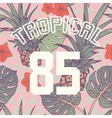 Tropical print with slogan and number in vector image vector image
