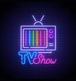 tv show neon sign retro tv neon vector image