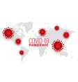 global covid19 coronavirus spread pandemic vector image vector image