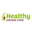 healthy organic food logo vector image vector image
