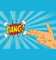 male hand with two fingers and speech bubble bang vector image vector image