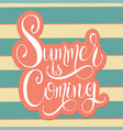 summer is coming lettering vector image vector image