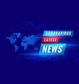 coronavirus covid19-19 latest news broadcast vector image vector image