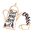 start your day with coffee vector image vector image