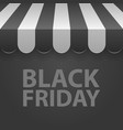black friday sale black and white awning vector image