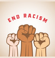 different skin color activist fists and end racism vector image vector image