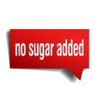 no sugar added red 3d speech bubble vector image vector image