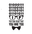 geek quote if you can read that you are too vector image vector image
