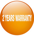 2 years warranty orange round gel isolated push vector image vector image