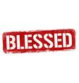 blessed sign or stamp vector image