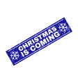 christmas is coming scratched rectangle stamp seal vector image vector image