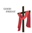 wooden cross and red fabric good friday vector image