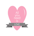 all you need is love lettering with pink heart vector image vector image