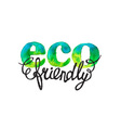 ECO friendly hand drawn watercolor logo vector image