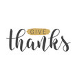 handwritten lettering give thanks vector image vector image
