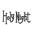 holy night horizontal festive christmas lettering vector image vector image