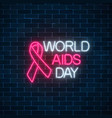 world aids day neon sign with red ribbon support vector image