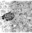 Cartoon hand-drawn doodles holidays vector image vector image