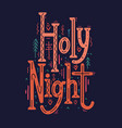holy night festive christmas lettering with ethno vector image vector image