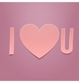 I love You Realistic Valentines Day paper Label vector image