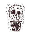 Stay Wild Hand drawn cactus Skull Print vector image vector image