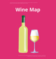 wine map poster with white bottle and glass vector image vector image