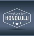 welcome to honolulu hexagonal white vintage label vector image vector image