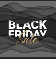 black friday sale paper cut background with words vector image