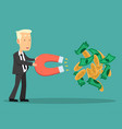 businessman use big magnet with coin vector image