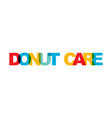 donut care phrase overlap color no transparency vector image vector image